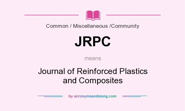 What does JRPC mean? It stands for Journal of Reinforced Plastics and Composites