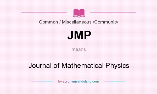 What does JMP mean? It stands for Journal of Mathematical Physics