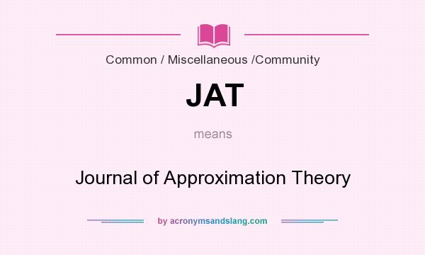What does JAT mean? It stands for Journal of Approximation Theory