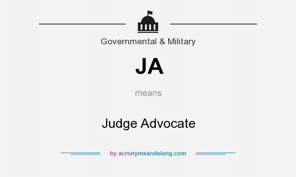 What does JA mean? It stands for Judge Advocate