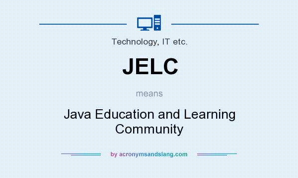 What does JELC mean? It stands for Java Education and Learning Community