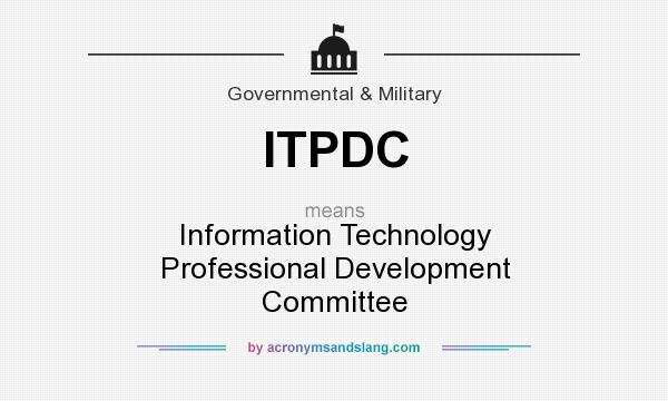 What does ITPDC mean? It stands for Information Technology Professional Development Committee