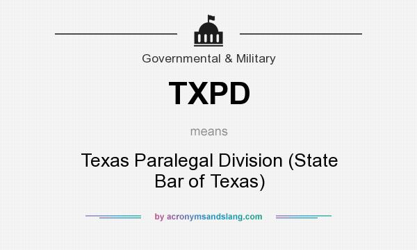 What does TXPD mean? It stands for Texas Paralegal Division (State Bar of Texas)