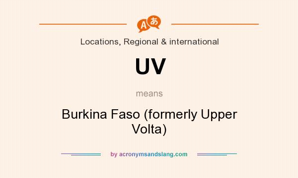 What does UV mean? It stands for Burkina Faso (formerly Upper Volta)