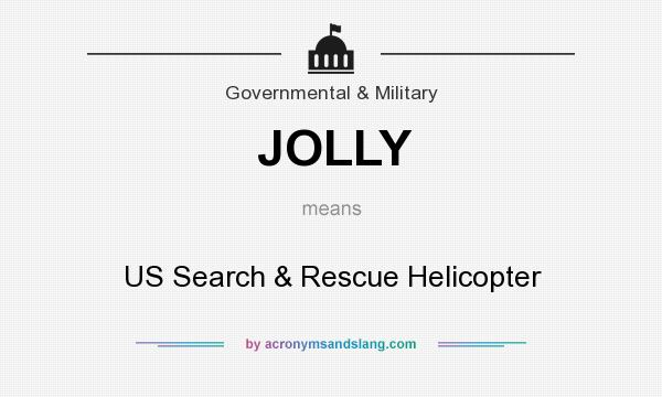 What does JOLLY mean? It stands for US Search & Rescue Helicopter