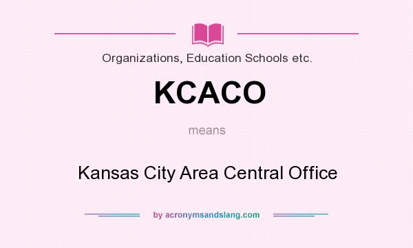 What does KCACO mean? It stands for Kansas City Area Central Office