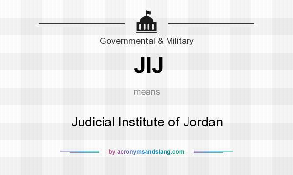 What does JIJ mean? It stands for Judicial Institute of Jordan