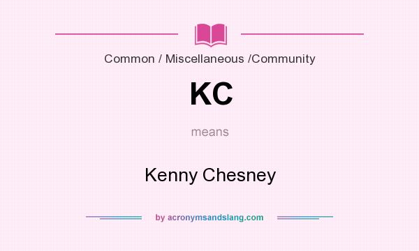 What does KC mean? It stands for Kenny Chesney