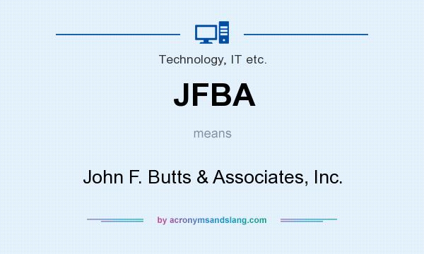What does JFBA mean? It stands for John F. Butts & Associates, Inc.