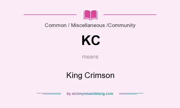 What does KC mean? It stands for King Crimson