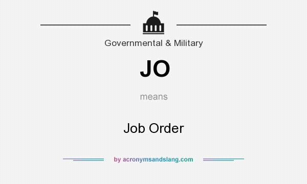 What does JO mean? It stands for Job Order