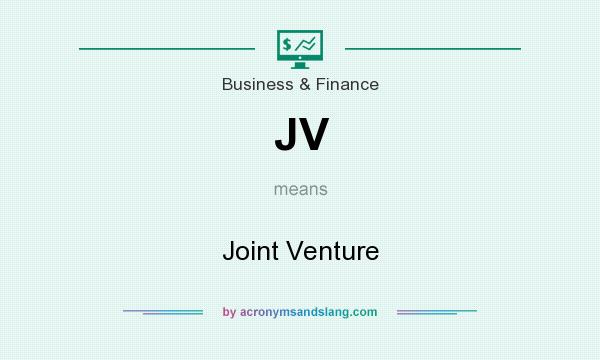 What does JV mean? It stands for Joint Venture