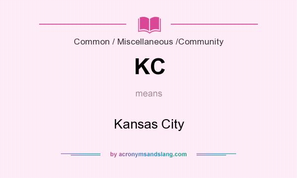 What does KC mean? It stands for Kansas City