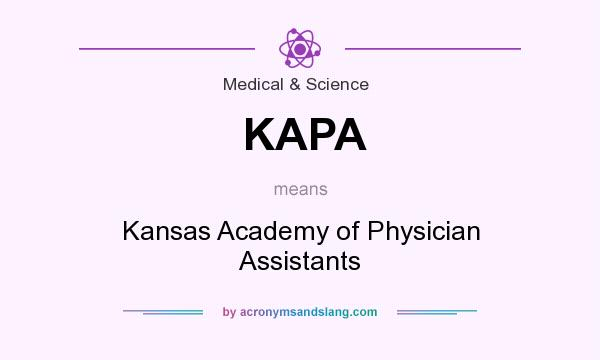 What does KAPA mean? It stands for Kansas Academy of Physician Assistants