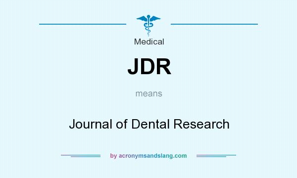 What does JDR mean? It stands for Journal of Dental Research
