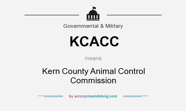 What does KCACC mean? It stands for Kern County Animal Control Commission
