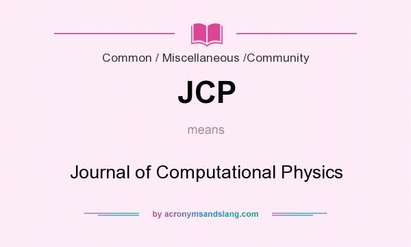 What does JCP mean? It stands for Journal of Computational Physics