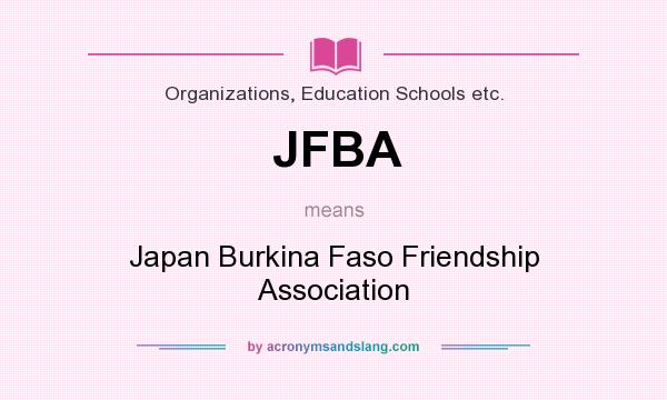 What does JFBA mean? It stands for Japan Burkina Faso Friendship Association