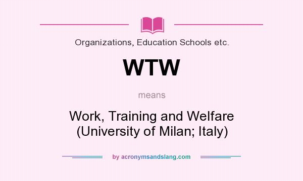 What Does Wtw Mean It Stands For Work Training And Welfare University Of
