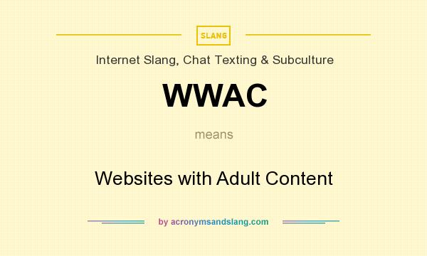 What does WWAC mean? It stands for Websites with Adult Content