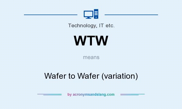 What Does Wtw Mean It Stands For Wafer To Variation