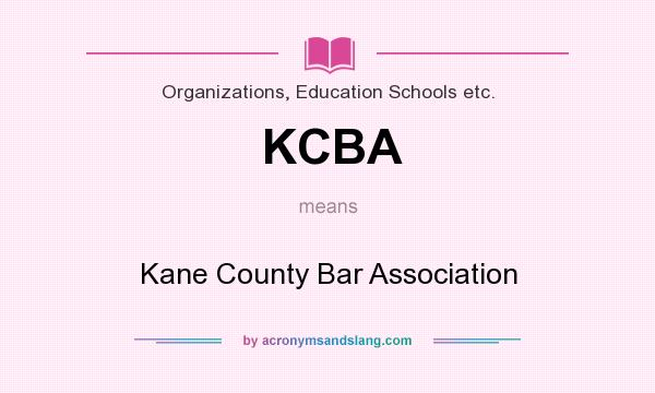 What does KCBA mean? It stands for Kane County Bar Association