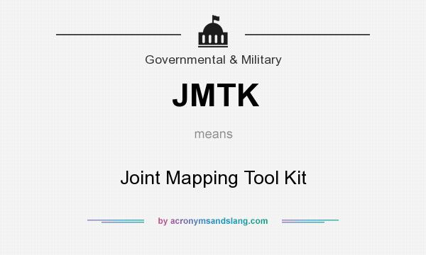 What does JMTK mean? It stands for Joint Mapping Tool Kit