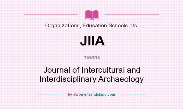 What does JIIA mean? It stands for Journal of Intercultural and Interdisciplinary Archaeology