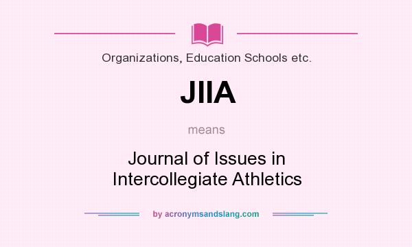 What does JIIA mean? It stands for Journal of Issues in Intercollegiate Athletics