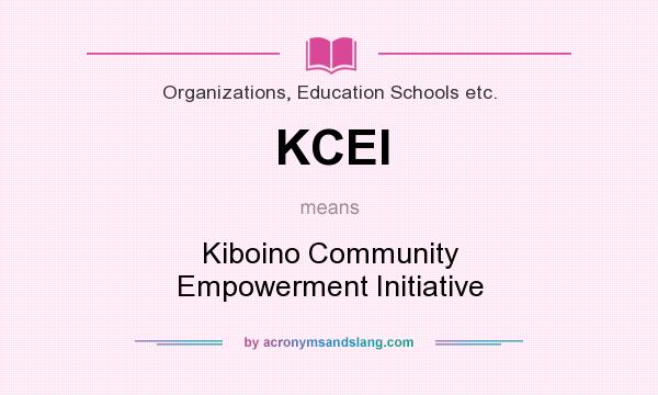 What does KCEI mean? It stands for Kiboino Community Empowerment Initiative
