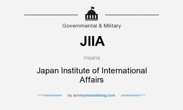 What does JIIA mean? It stands for Japan Institute of International Affairs