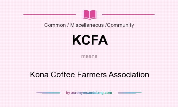 What does KCFA mean? It stands for Kona Coffee Farmers Association