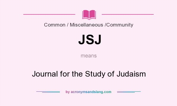 What does JSJ mean? It stands for Journal for the Study of Judaism