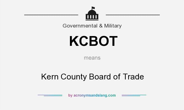 What does KCBOT mean? It stands for Kern County Board of Trade