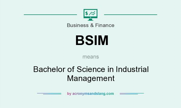 What does BSIM mean? It stands for Bachelor of Science in Industrial Management