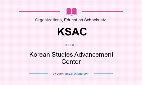 What does KSAC mean? It stands for Korean Studies Advancement Center