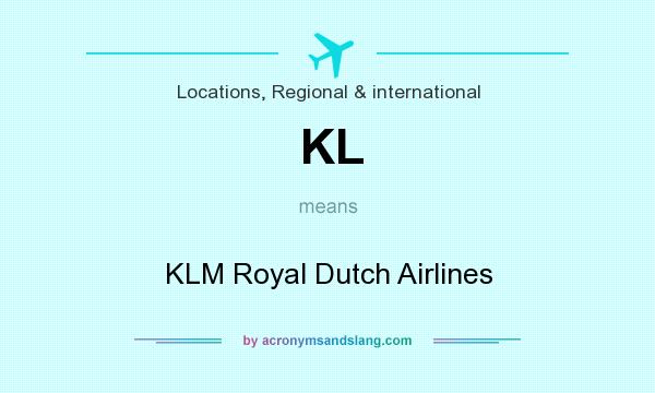 What does KL mean? It stands for KLM Royal Dutch Airlines