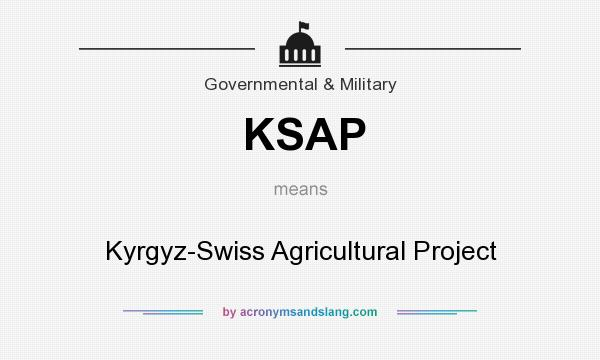 What does KSAP mean? It stands for Kyrgyz-Swiss Agricultural Project