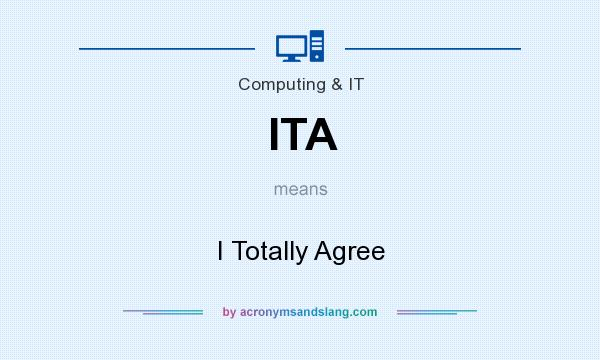 What does ITA mean? It stands for I Totally Agree