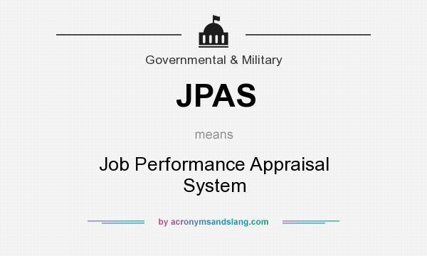 What does JPAS mean? It stands for Job Performance Appraisal System