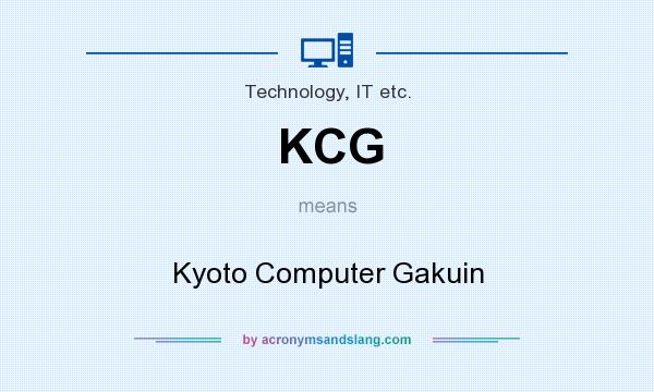 What does KCG mean? It stands for Kyoto Computer Gakuin