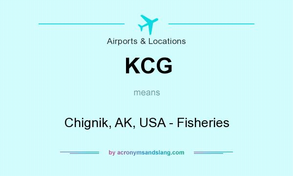 What does KCG mean? It stands for Chignik, AK, USA - Fisheries