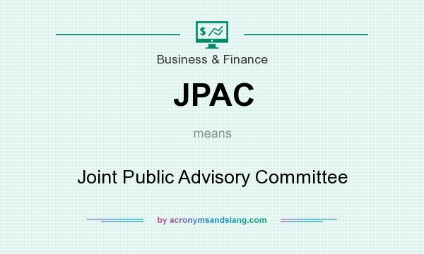 What does JPAC mean? It stands for Joint Public Advisory Committee