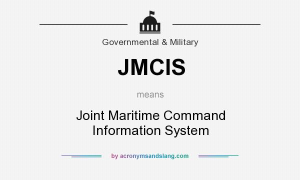 What does JMCIS mean? It stands for Joint Maritime Command Information System