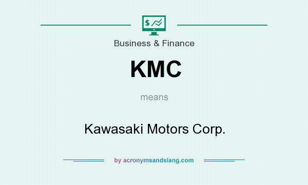 What does KMC mean? It stands for Kawasaki Motors Corp.