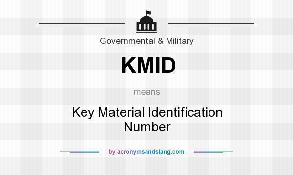 What does KMID mean? It stands for Key Material Identification Number