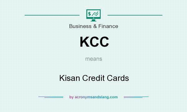 What does KCC mean? It stands for Kisan Credit Cards