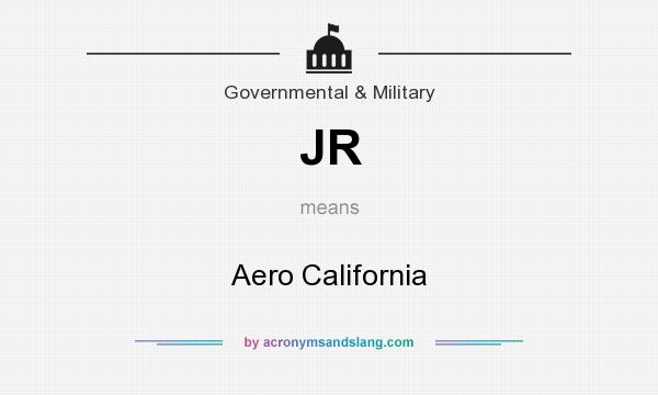 What does JR mean? It stands for Aero California