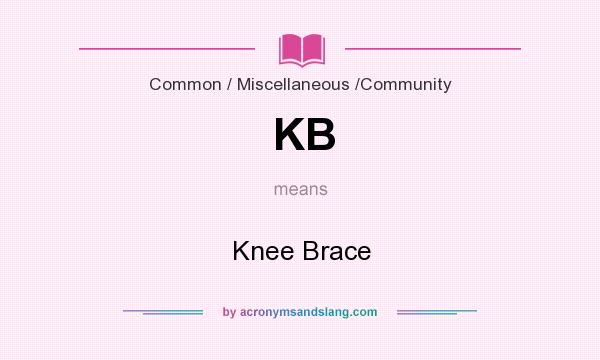 What does KB mean? It stands for Knee Brace
