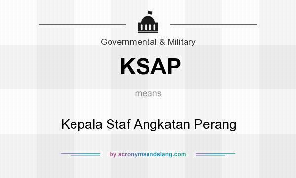 What does KSAP mean? It stands for Kepala Staf Angkatan Perang